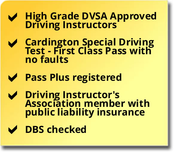 High level DVSA Approved Driving Instructors, first class pass for Cardington Special Driving Test, Pass Plus registered, DBS checked