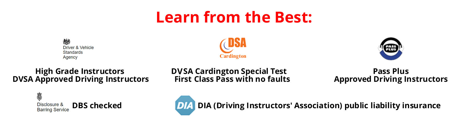 High grade DVSA Approved Driving Instructors, Pass Plus approved and DBS checked with DIA public liability insurance; Bob Seys, the owner, has also achieved a First Class Pass on the DVSA Cardington Special Test with no faults.