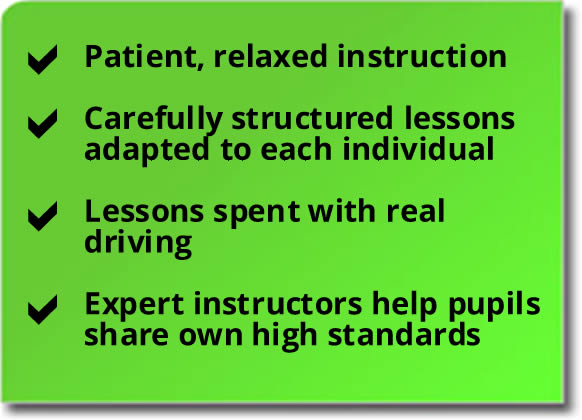 Patient relaxed instruction, carefully structured driving lessons, real driving and expert driving instructor